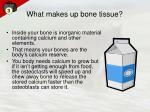 what makes up bone tissue