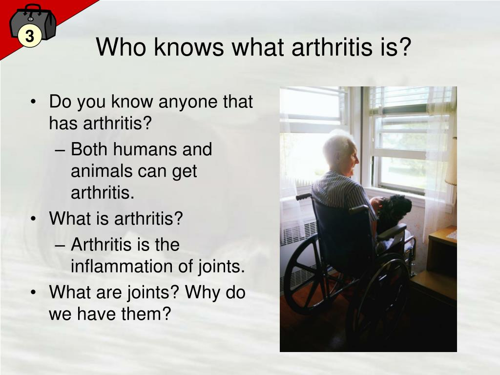 Who knows what arthritis is?