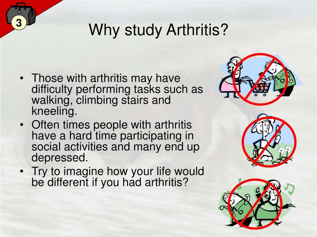 Why study Arthritis?