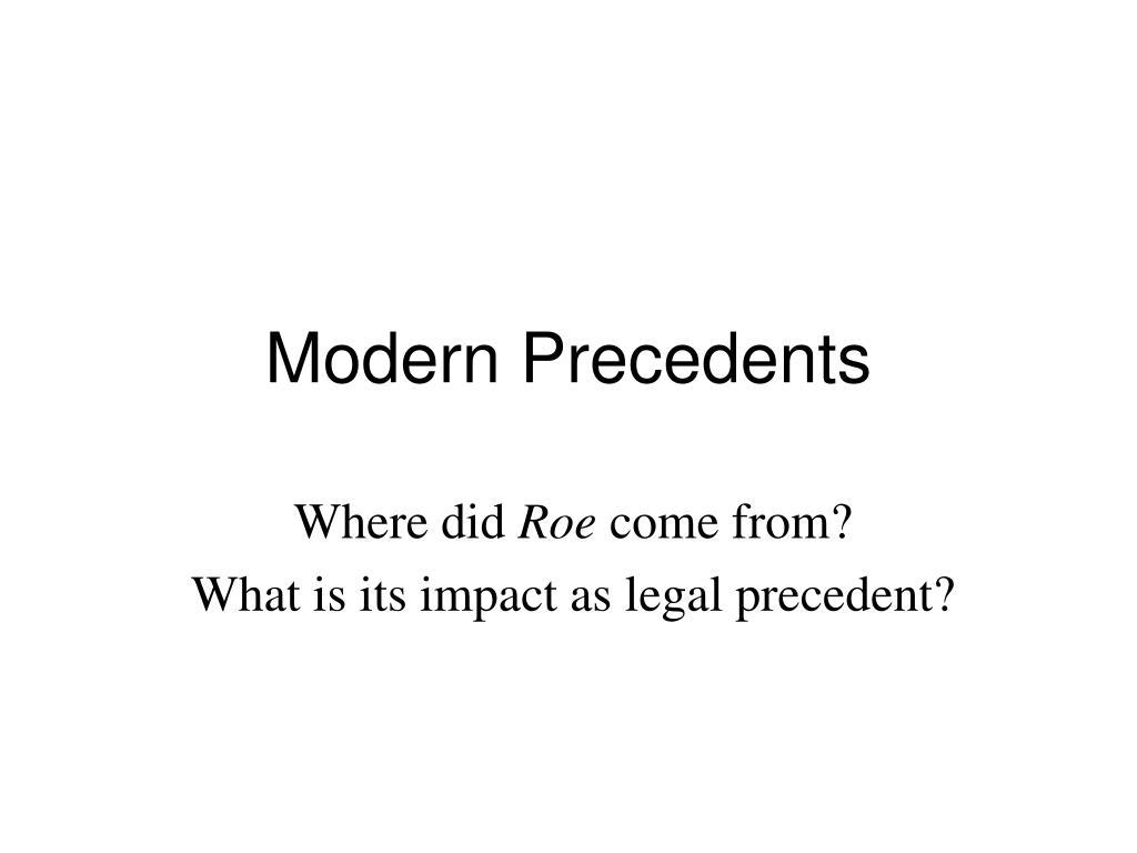 Modern Precedents