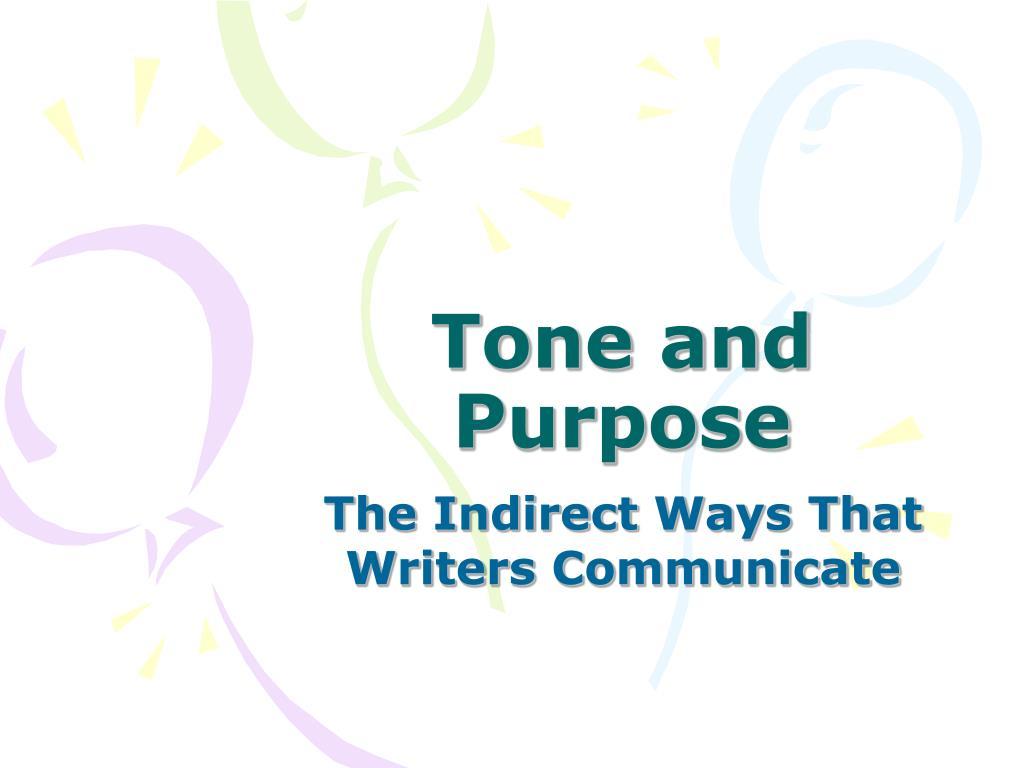Tone and Purpose