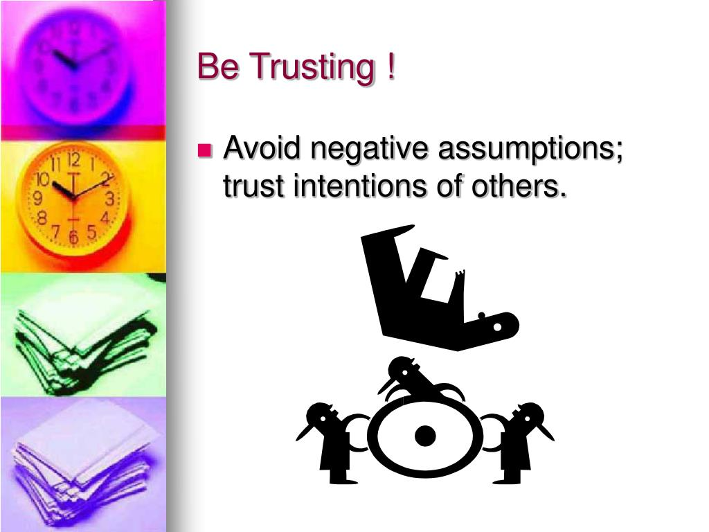 Be Trusting !
