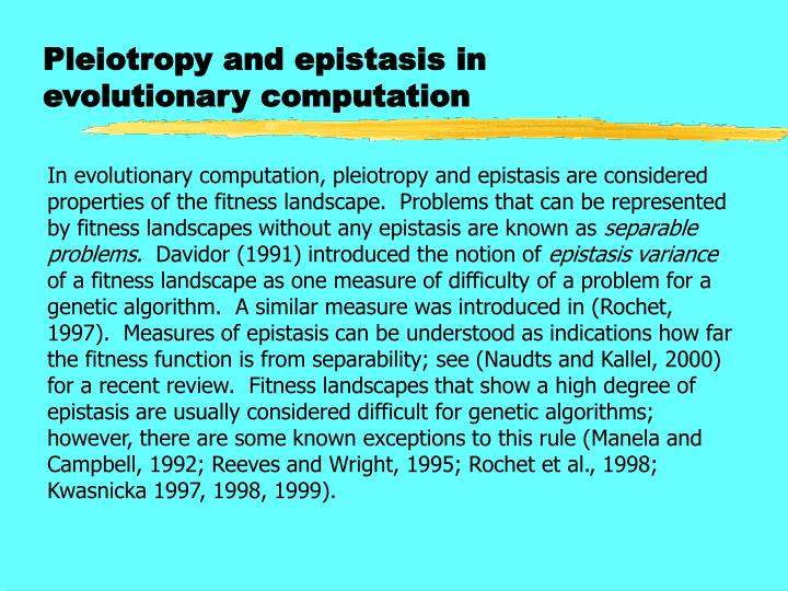 Pleiotropy and epistasis in evolutionary computation