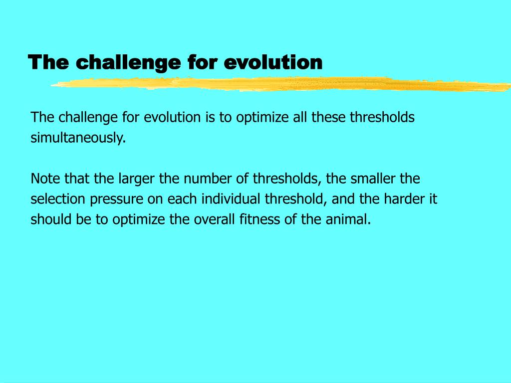 The challenge for evolution
