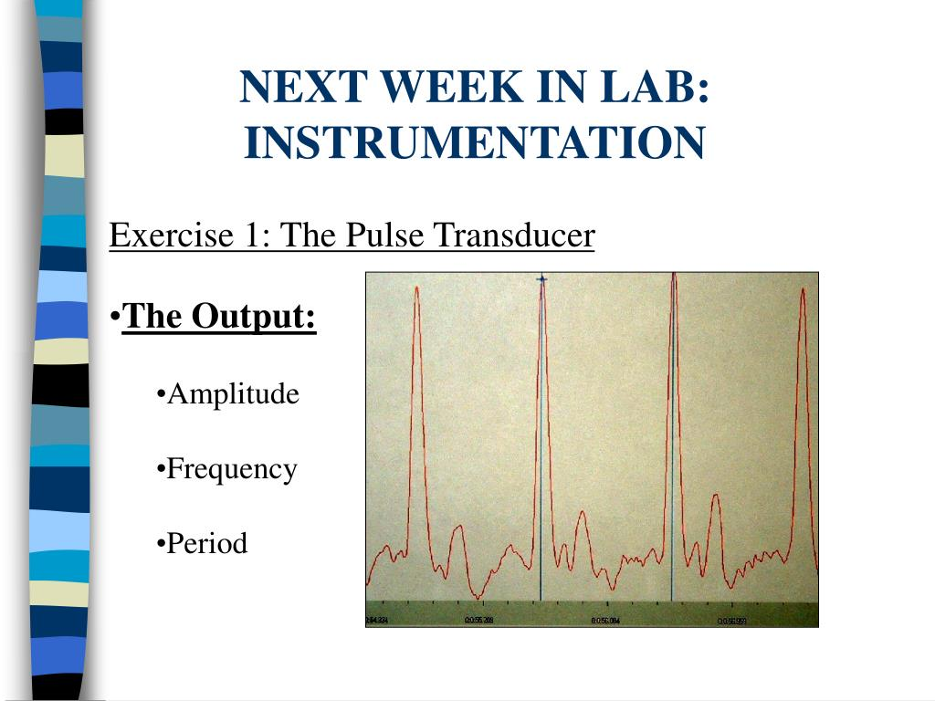 NEXT WEEK IN LAB: INSTRUMENTATION