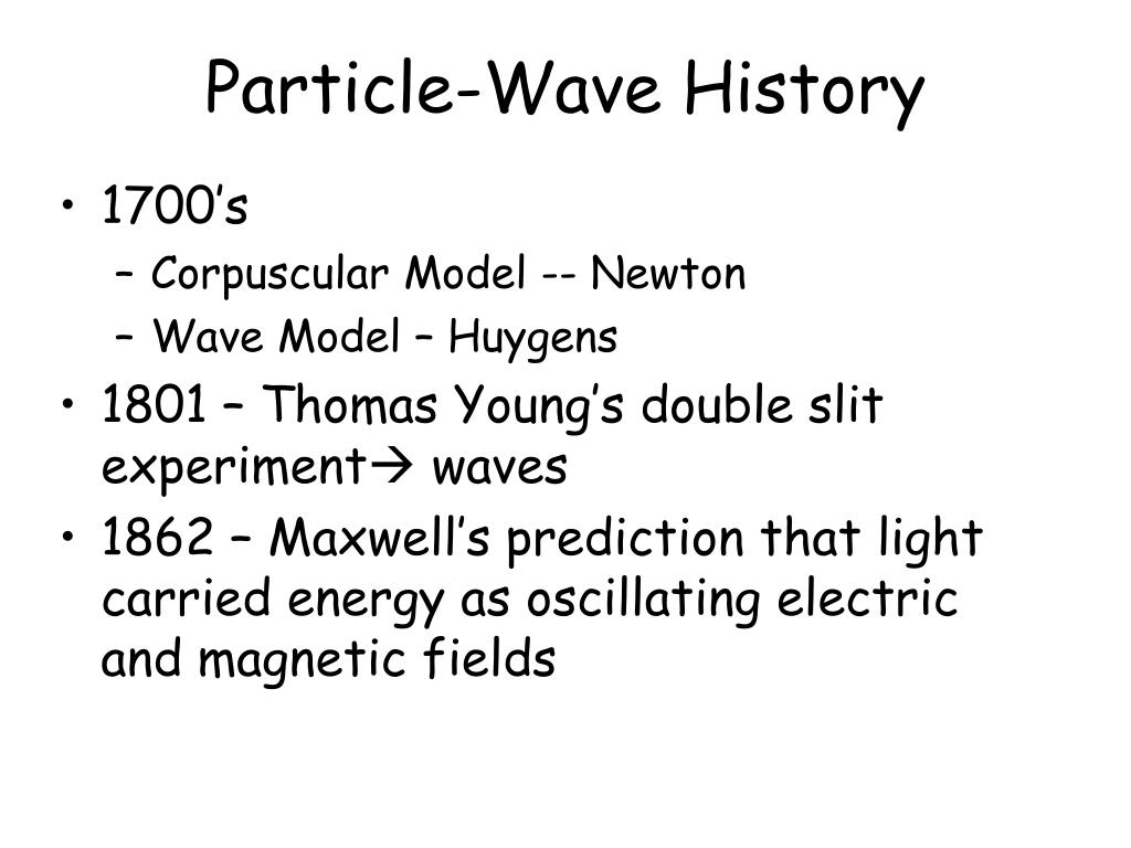 Particle-Wave History