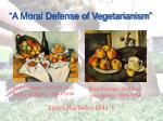a moral defense of vegetarianism