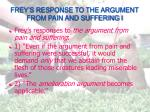 frey s response to the argument from pain and suffering i