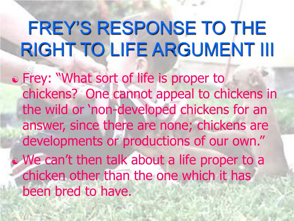 FREY'S RESPONSE TO THE RIGHT TO LIFE ARGUMENT III