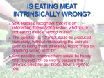 is eating meat intrinsically wrong