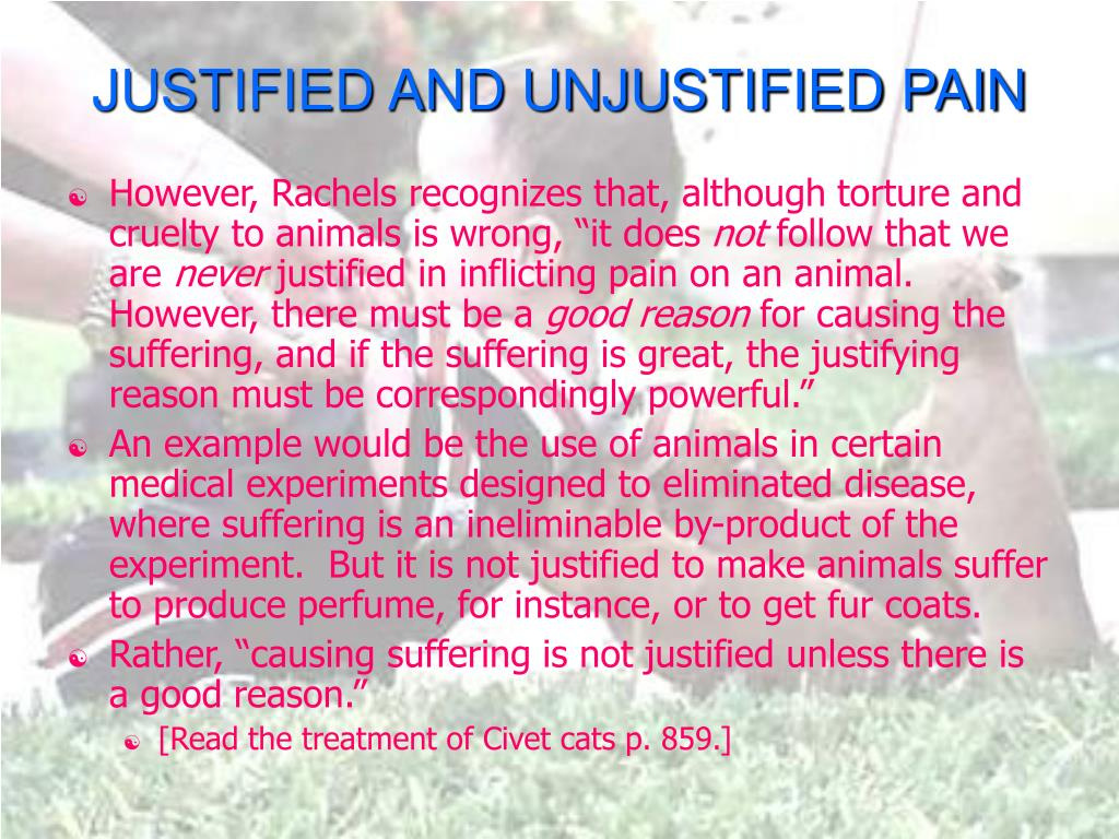 JUSTIFIED AND UNJUSTIFIED PAIN