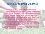 singer s two views i