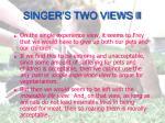 singer s two views ii