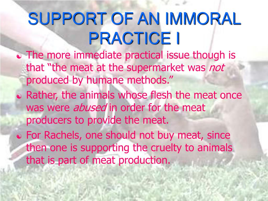 SUPPORT OF AN IMMORAL PRACTICE I