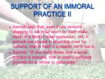 support of an immoral practice ii