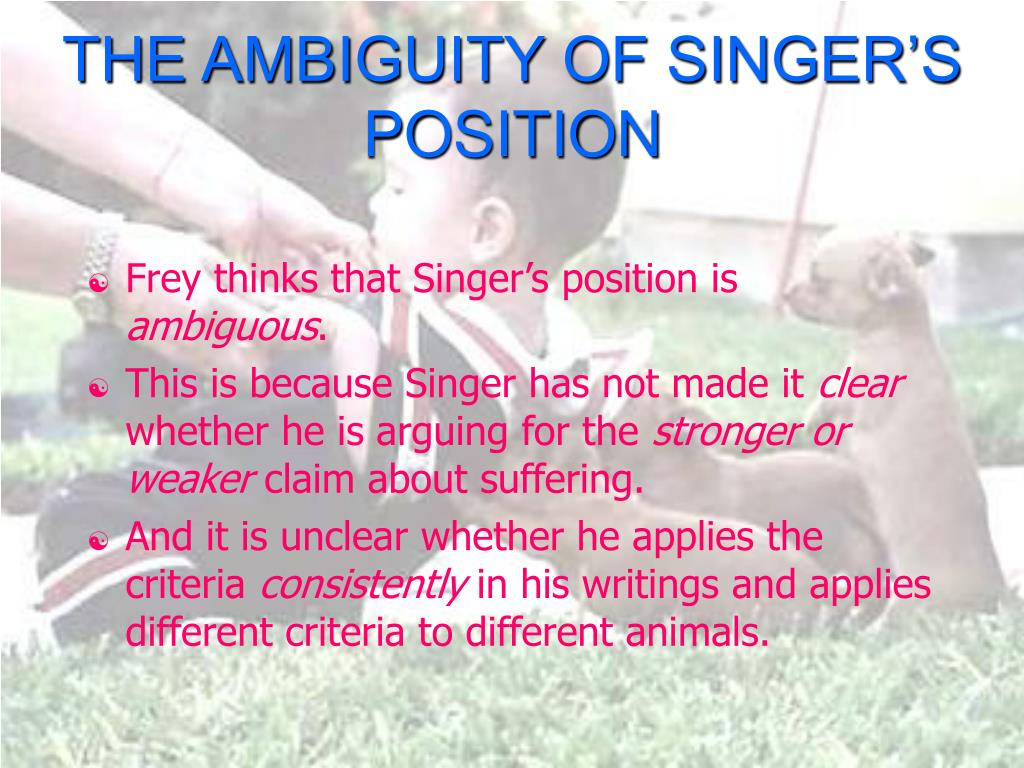 THE AMBIGUITY OF SINGER'S POSITION