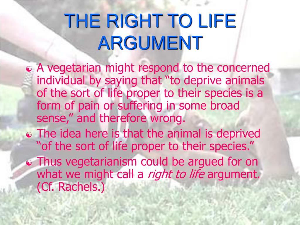 THE RIGHT TO LIFE ARGUMENT