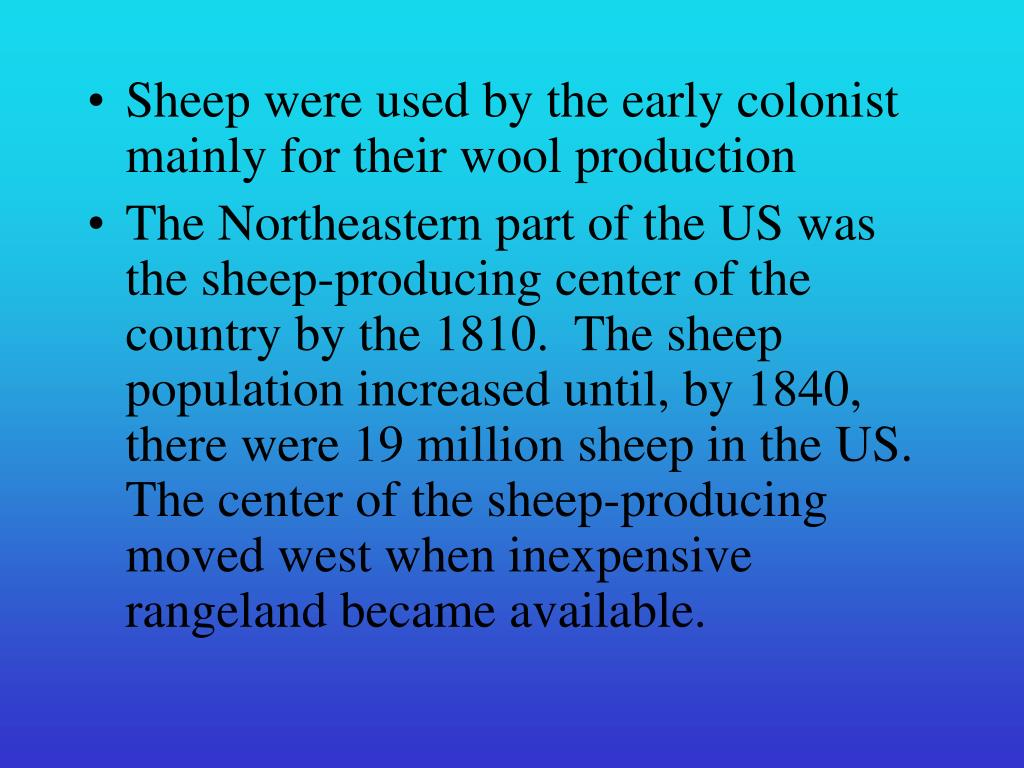 Sheep were used by the early colonist mainly for their wool production