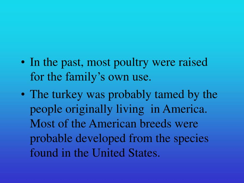 In the past, most poultry were raised for the family's own use.