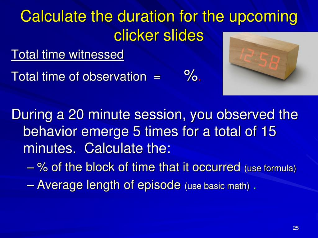 Calculate the duration for the upcoming clicker slides