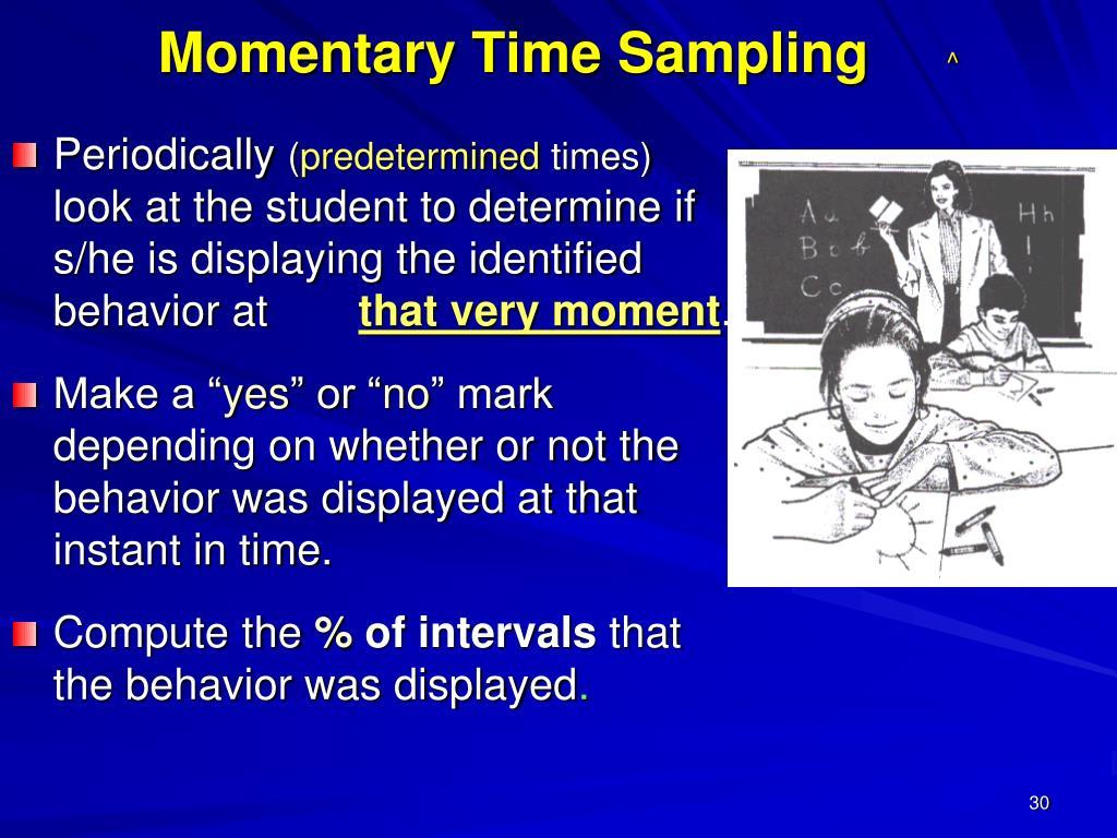 Momentary Time Sampling
