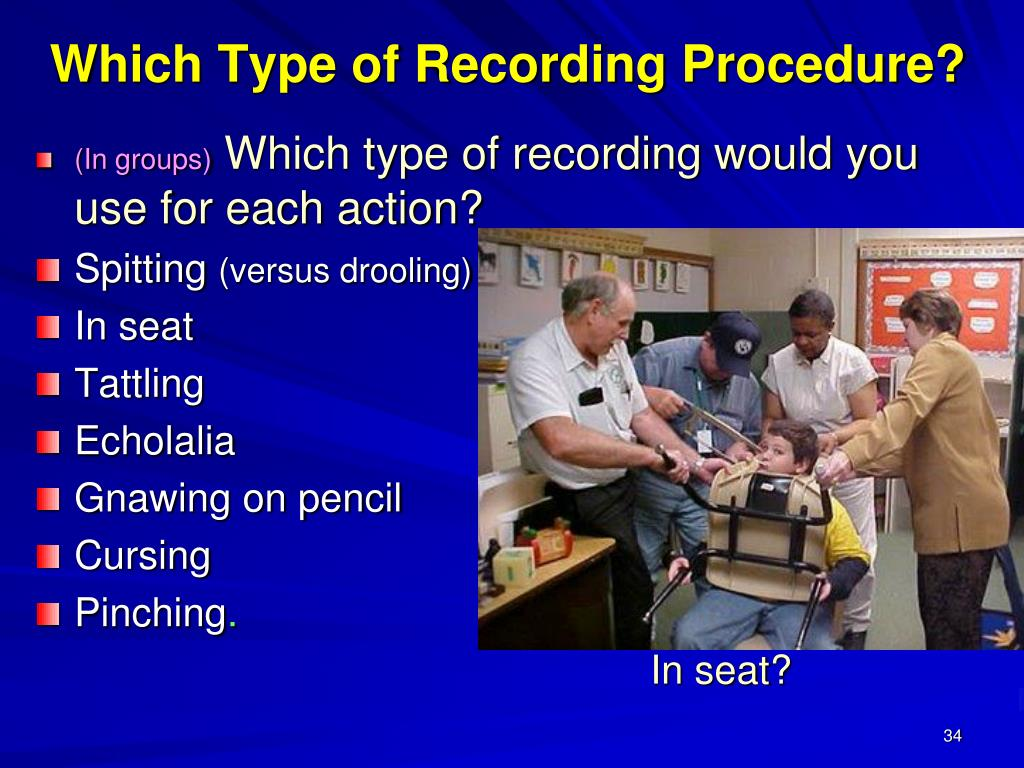 Which Type of Recording Procedure?
