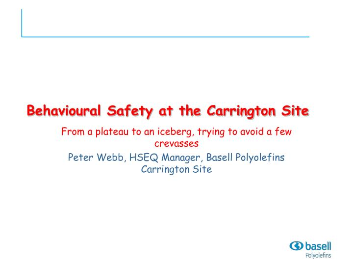 Behavioural safety at the carrington site l.jpg