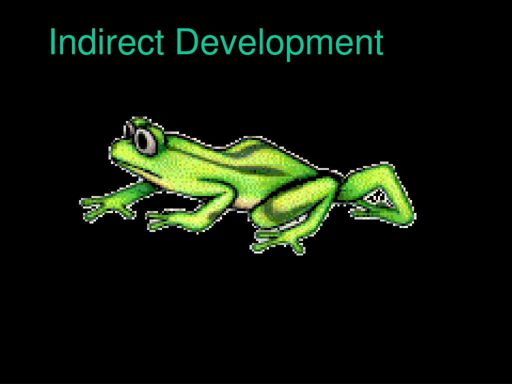 Indirect Development