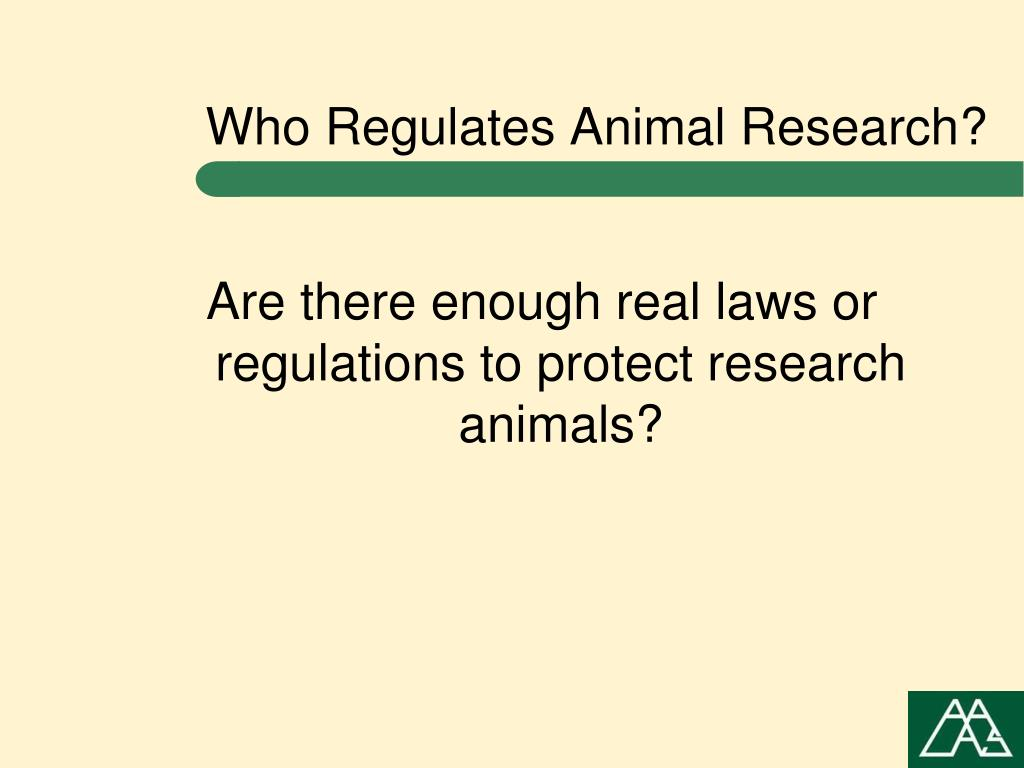 Who Regulates Animal Research?