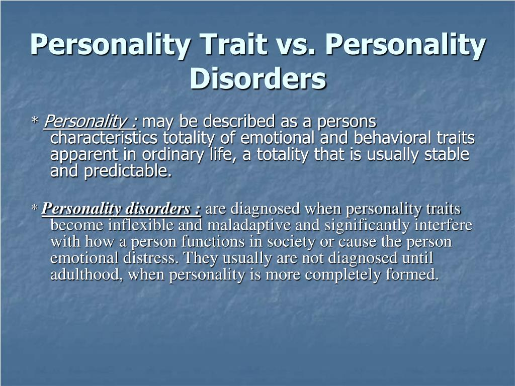 Personality Trait vs. Personality Disorders