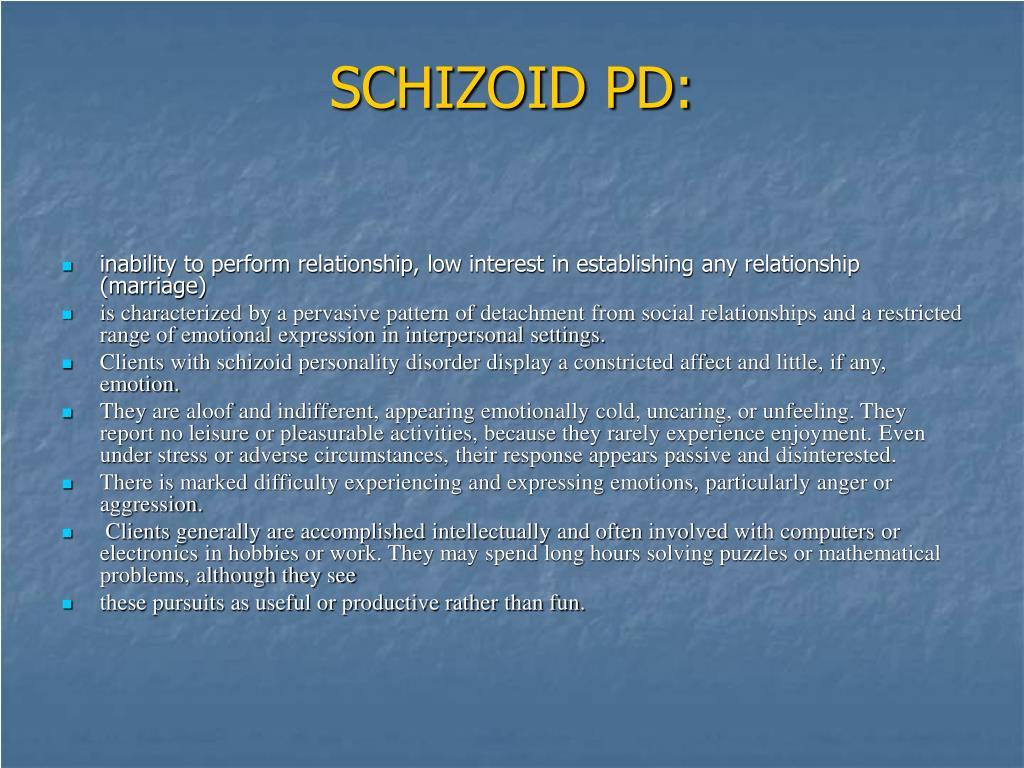 SCHIZOID PD: