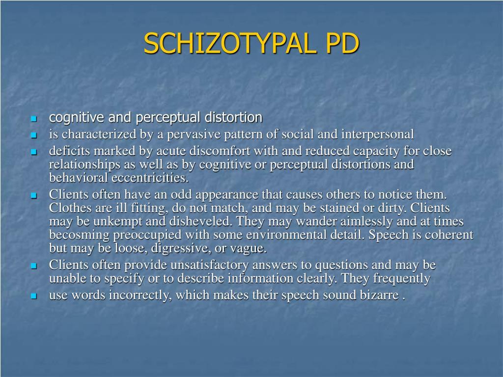 SCHIZOTYPAL PD