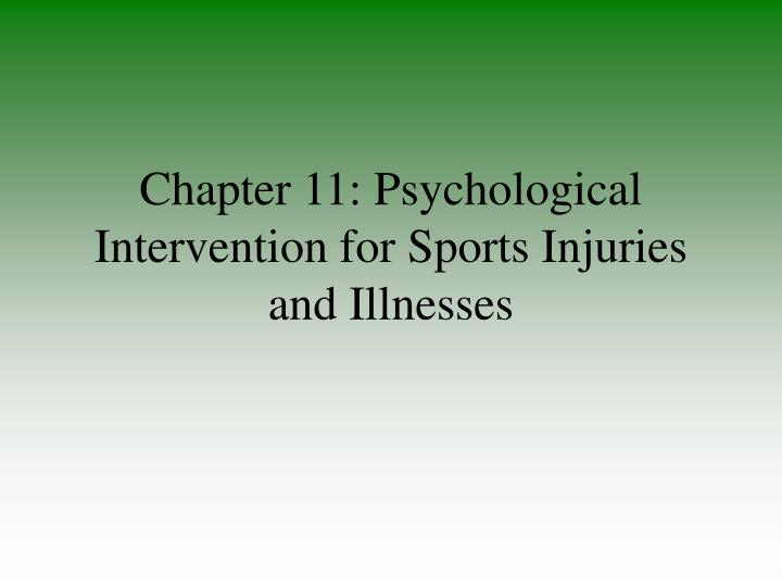Chapter 11 psychological intervention for sports injuries and illnesses l.jpg