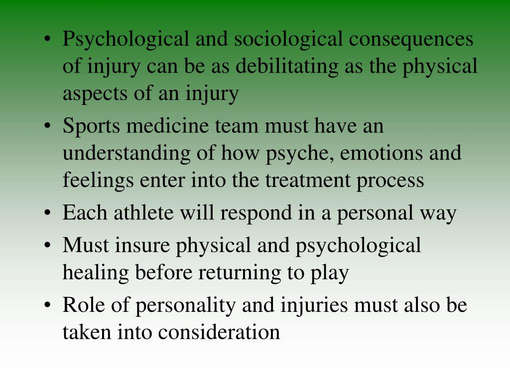 Psychological and sociological consequences of injury can be as debilitating as the physical aspects of an injury