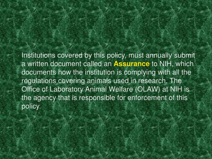 Institutions covered by this policy, must annually submit a written document called an