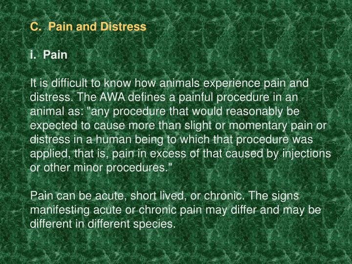 C.  Pain and Distress