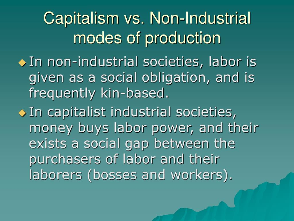 Capitalism vs. Non-Industrial modes of production