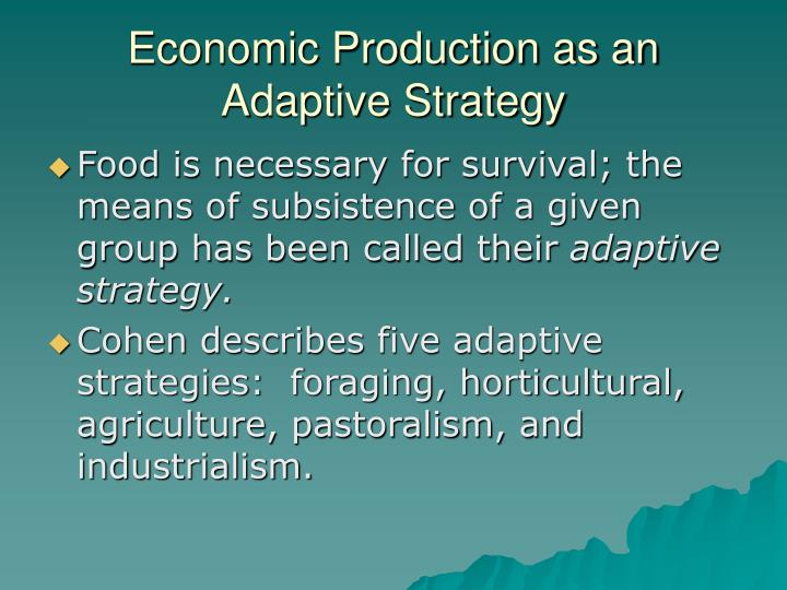 Economic production as an adaptive strategy