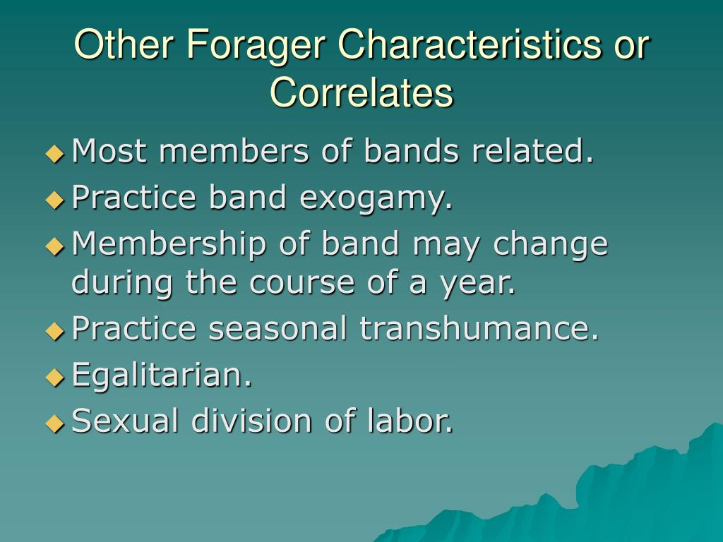 Other Forager Characteristics or Correlates