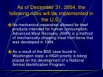 as of december 31 2004 the following rules will be implemented in the u s95
