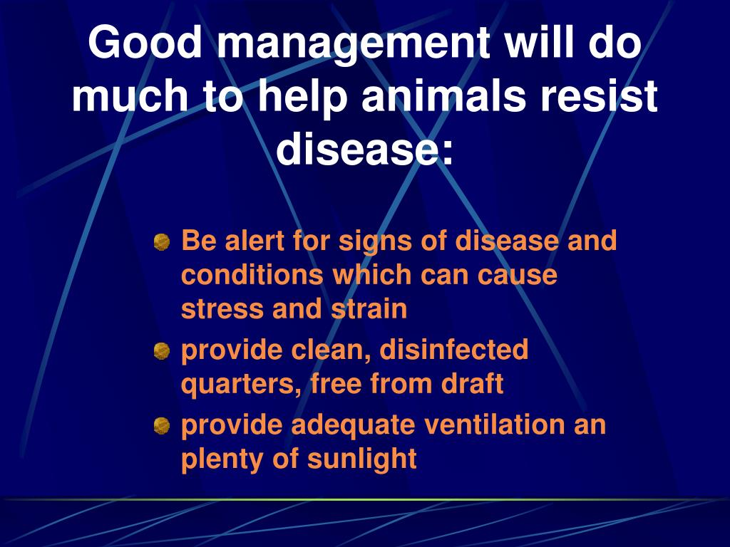 Be alert for signs of disease and conditions which can cause stress and strain