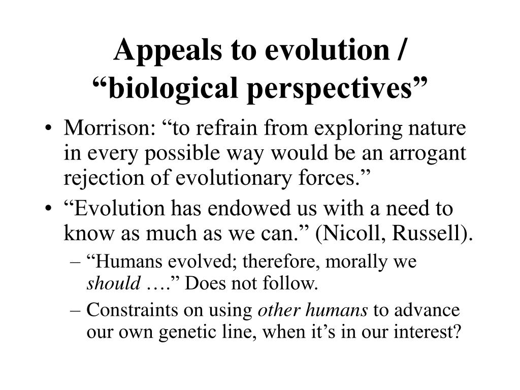 "Appeals to evolution / ""biological perspectives"""