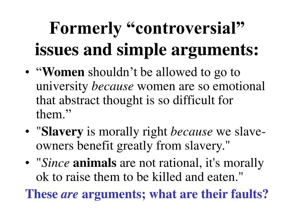 "Formerly ""controversial"" issues and simple arguments:"