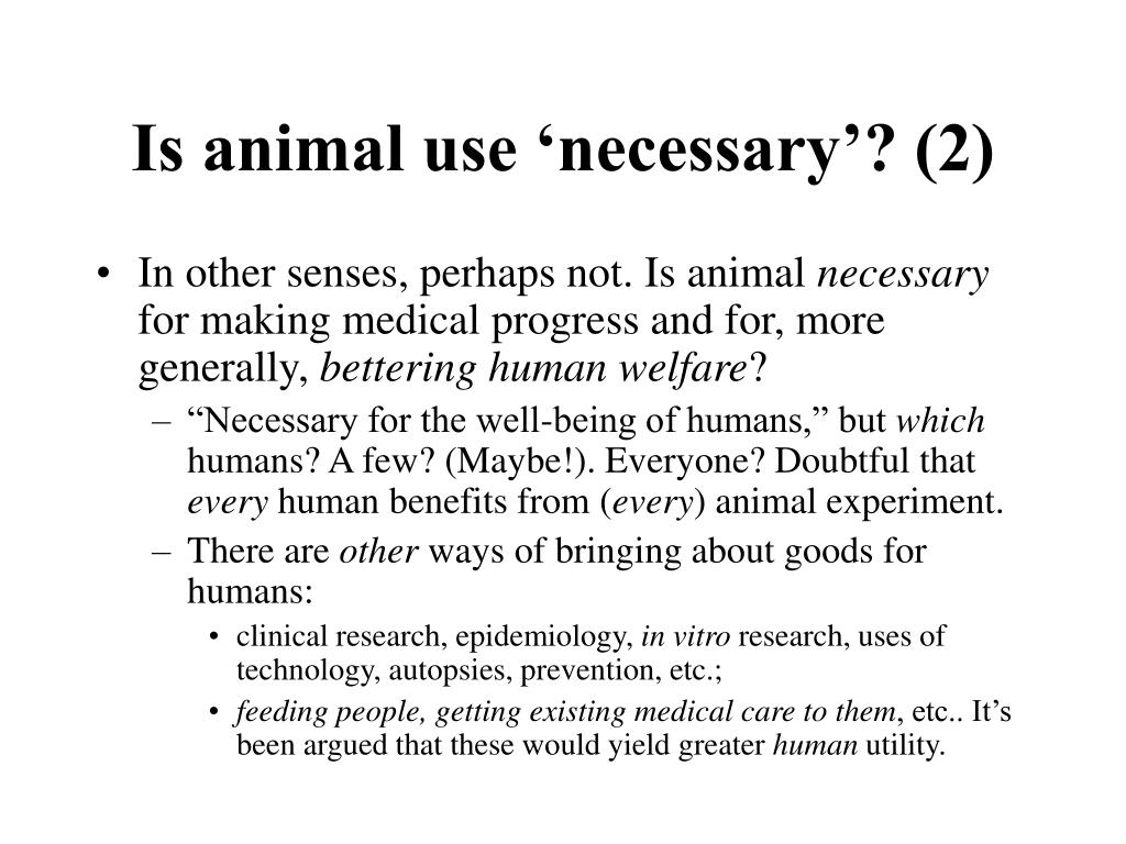 Is animal use 'necessary'? (2)