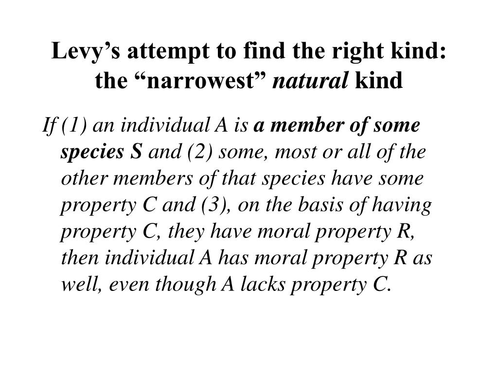 "Levy's attempt to find the right kind: the ""narrowest"""