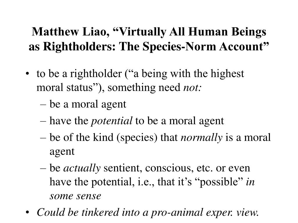 "Matthew Liao, ""Virtually All Human Beings as Rightholders: The Species-Norm Account"""