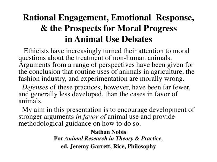 Rational engagement emotional response the prospects for moral progress in animal use debates