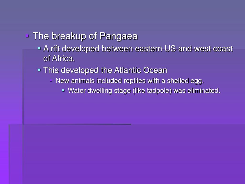 The breakup of Pangaea