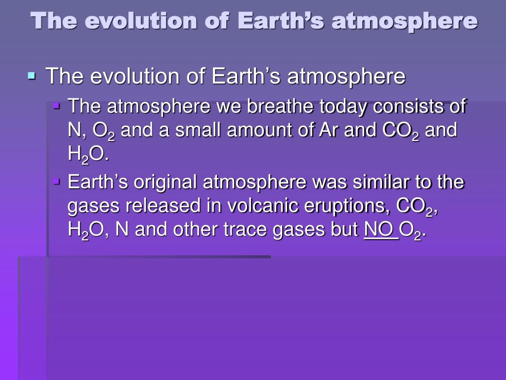 The evolution of Earth's atmosphere