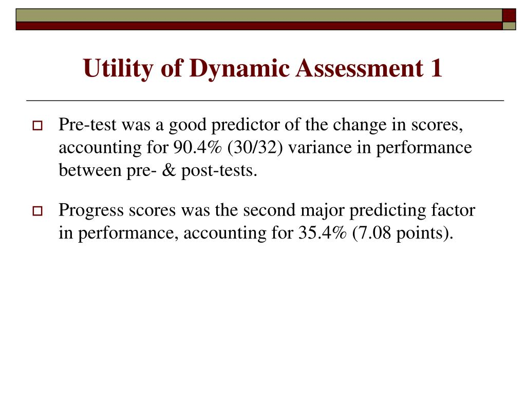 Utility of Dynamic Assessment 1
